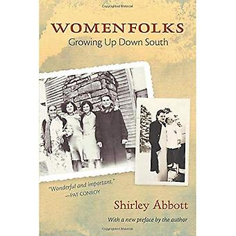 Womenfolks: Growing Up Down� South