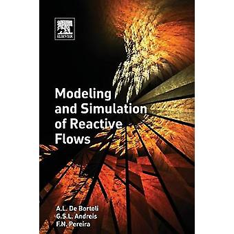 Modeling and Simulation of Reactive Flows by Bortoli & De A L