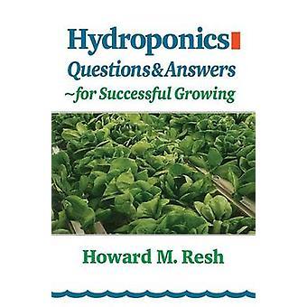 Hydrocultuur vragen antwoorden voor de succesvolle teelt door Resj & Howard M.