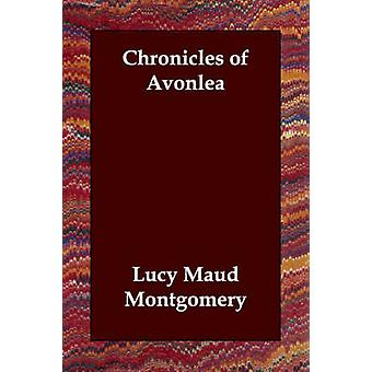 Chronicles of Avonlea by Montgomery & Lucy Maud