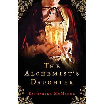 De Alchemist van dochter van Katharine McMahon - 9780753821312 boek