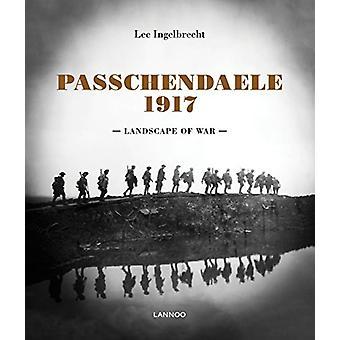 Passchendaele - Landscape of War by Lee Ingelbreght - 9789401442039 Bo