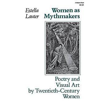 Kvinnor som Mythmakers poesi och visuell konst av TwentiethCentury kvinnor av Lauter & Estella