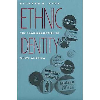 Ethnic Identity The Transformation of White America by Alba & Richard D.