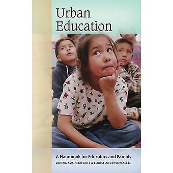 Manual de educação urbana A para educadores e pais por Breault & Donna