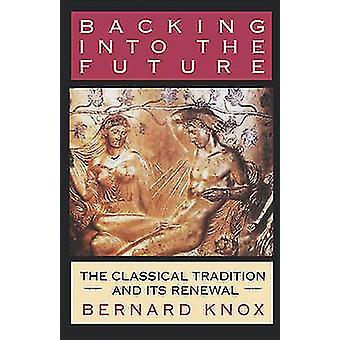 De apoio para o futuro da tradição clássica e a sua renovação por Knox & Bernard