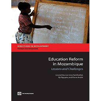 Education Reform in Mozambique Lessons and Challenges by Fox & Louise