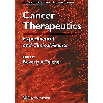 Cancer Therapeutics experimentele en klinische agenten door Teicher & Beverly A.