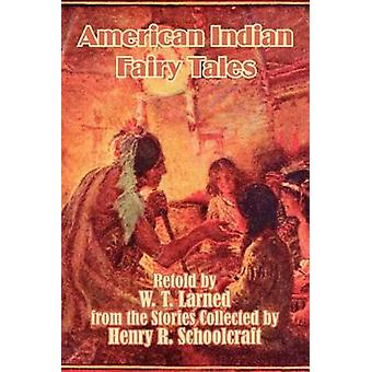 American Indian Fairy Tales by Larned & W. T.