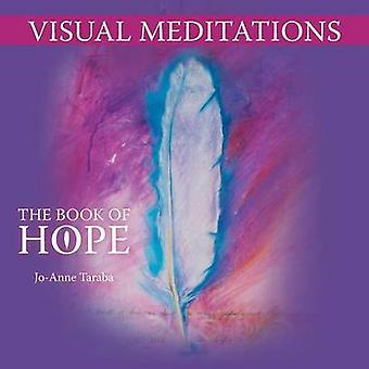 Visual Meditations The Book of Hope by Taraba & JoAnne