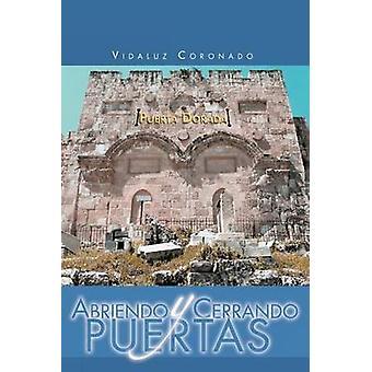 Abriendo y Cerrando Puertas by Coronado & Vidaluz