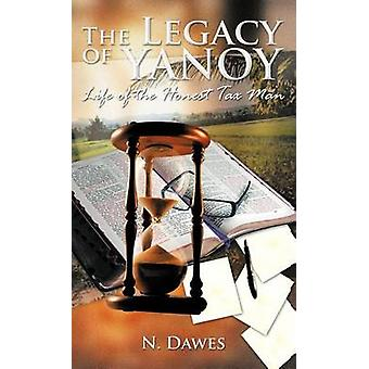 The Legacy of Yanoy Life of the Honest Tax Man by Dawes & N.