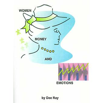 Women Money and Emotions by Ray & Dee