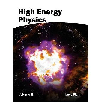 High Energy Physics Volume II by Flynn & Lucy