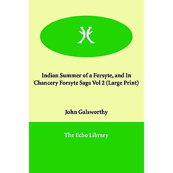 Forsyte のインドの夏とチャンセリー Forsyte 佐賀 Vol 2 バイ Galsworthy & ジョン & サー