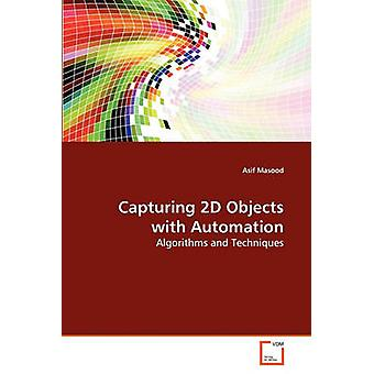 Capturing 2D Objects with Automation by Masood & Asif