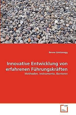 Innovative Entwicklung von erfahrenen Fhcourirgskrften by Grougetenegg & Benno