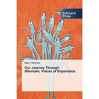 Notre voyage à travers des voix suivi de l'expérience de Kilkenny Marie T