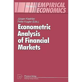 Econometric Analysis of Financial Markets by Kaehler & Jrgen
