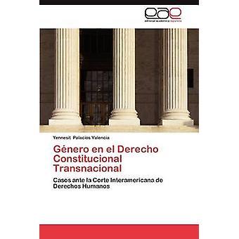 Genero En El Derecho Constitucional Transnacional por Palacios Valencia & Yennesit
