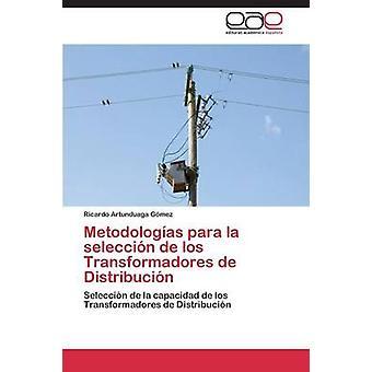 Metodologias Para La selección de Los Transformadores de Distribucion de Artunduaga Gomez Ricardo