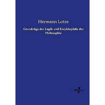 Grundzge der Logik und Encyklopdie der Philosophie by Lotze & Hermann