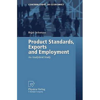 Product Standards Exports and Employment  An Analytical Study by Acharyya & Rajat