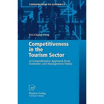 Competitiveness in the Tourism Sector  A Comprehensive Approach from Economic and Management Points by Hong & Samuelson WeiChiang