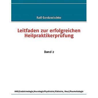 Leitfaden zur erfolgreichen Heilpraktikerprfung by Gerdawischke & Ralf