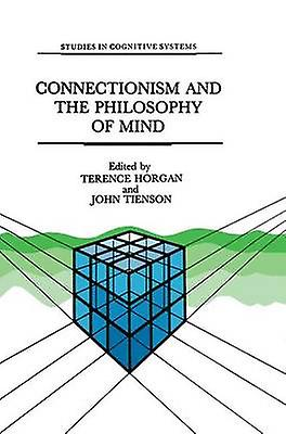 Connectionism and the Philosophy of Mind by Horgan & T.
