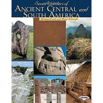 Seven Wonders of Ancient Central and South America by Michael Woods -
