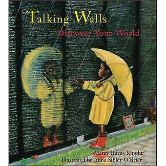 Talking Walls - Discover Your World by Margy Burns Knight - Anne Sible