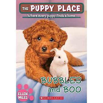 Bubbles and Boo (the Puppy Place #44) by Ellen Miles - 9781338069006