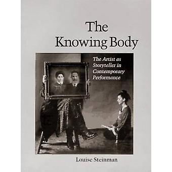 The Knowing Body - The Artist as Storyteller in Contemporary Performan