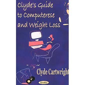 Clyde's Guide to Computerese and Weight Loss by Clyde Cartwright - 97