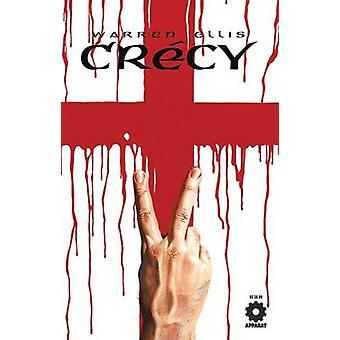 Warren Ellis Crecy by Warren Ellis - Raulo Caceres - 9781592910403 Bo