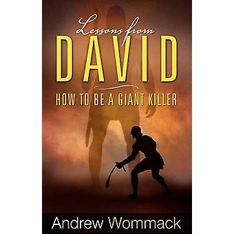 Lessons from David - How to Be a Giant Killer by Andrew Wommack - 9781