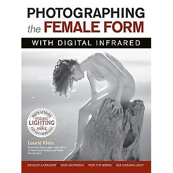 Photographing the Female Form with Digital Infrared by Laurie Klein -