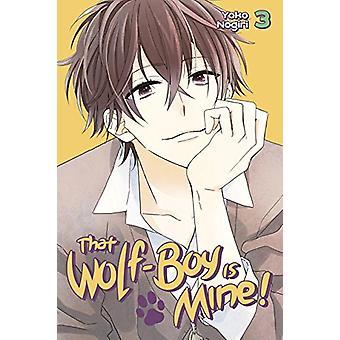 That Wolf-Boy is Mine! 3 - 3 by Yoko Nogiri - 9781632363756 Book