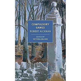 Compulsory Games by Robert Aickman - 9781681371894 Book