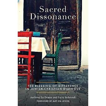 Sacred Dissonance - The Blessing of Difference in Jewish-Christian Dia