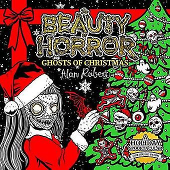 The Beauty Of Horror Ghosts Of Christmas Coloring Book by The Beauty