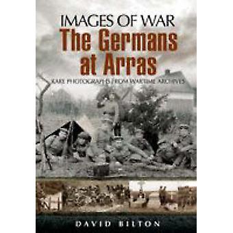 The Germans at Arras by David Bilton - 9781844157686 Book
