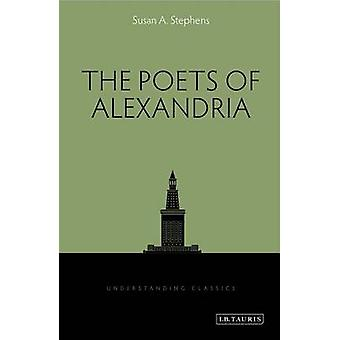 The Poets of Alexandria by Susan A. Stephens - 9781848858794 Book