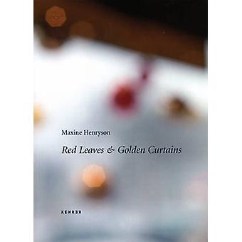 Maxine Henryson - Red Leaves and Gold Vurtains by Mario Kramer - 97839