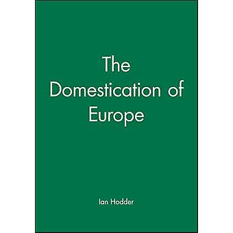 The Domestication in Europe by Ian Hodder - 9780631177692 Book