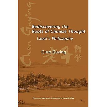 Redécouvrir les racines de chinois pensée: philosophie de Laozi (bourse chinoise contemporaine dans Daoist Studies)