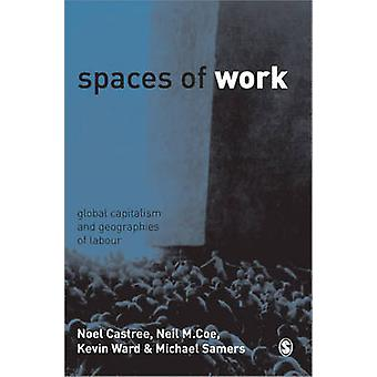 Espaces de travail Capitalisme mondial et géographies du travail par Ward et Kevin