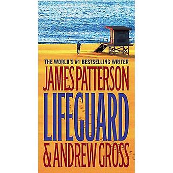 Lifeguard by James Patterson - Andrew Gross - 9780446617611 Book