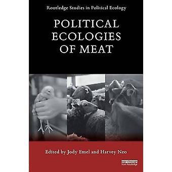 Political Ecologies of Meat by Jody Emel & Harvey Neo